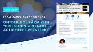 Case study Färm NL Google local campaigns