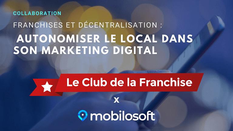 Collaboration Mobilosoft Club de la franchise