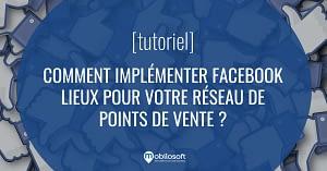 Facebook Lieux tutorial